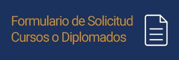 Formulario de Solicitud Cursos o Diplomados